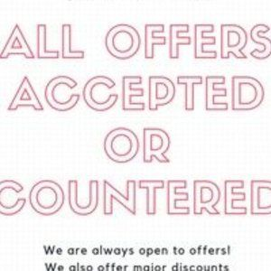 Accept or Counter all offers!!